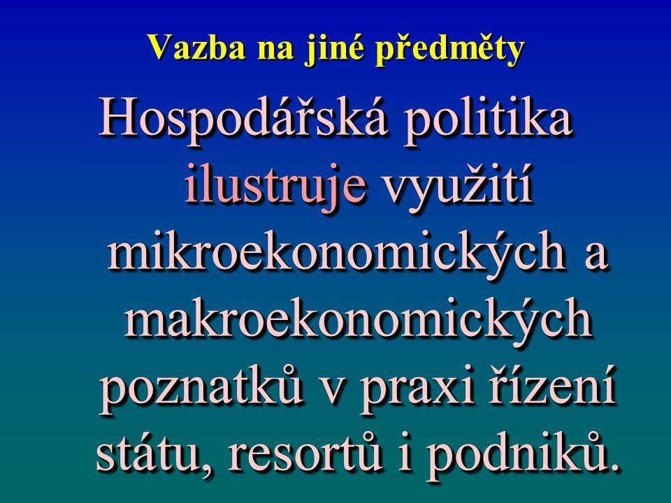 Cíle hospodářské politiky určuje ústava a vláda státu jako zmocněnec občanů.
