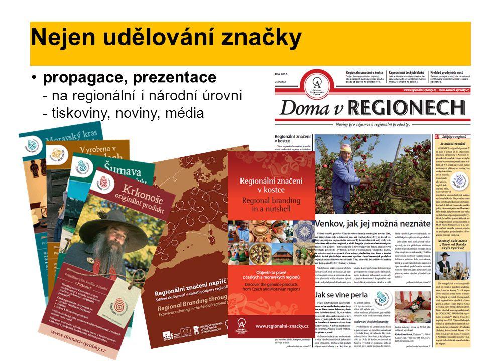 Nejen udělování značky propagace, prezentace - na regionální i národní úrovni - tiskoviny, noviny, média