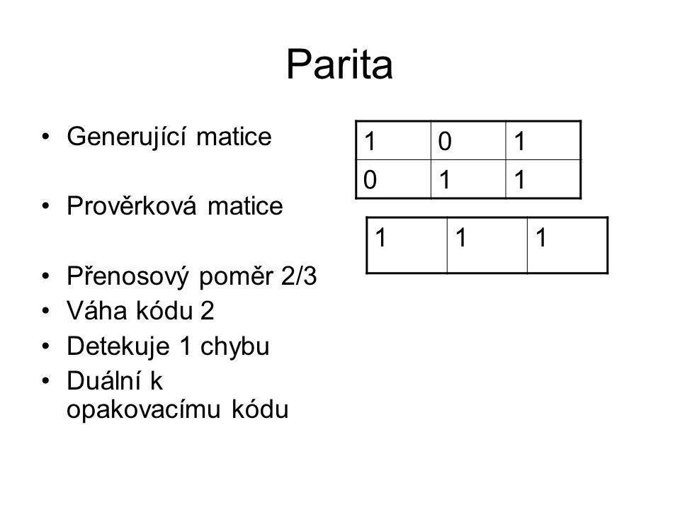 Obecná parita Přenosový poměr n-1/n Váha kódu 2 Detekuje 1 chybu Duální k opakovacímu kódu