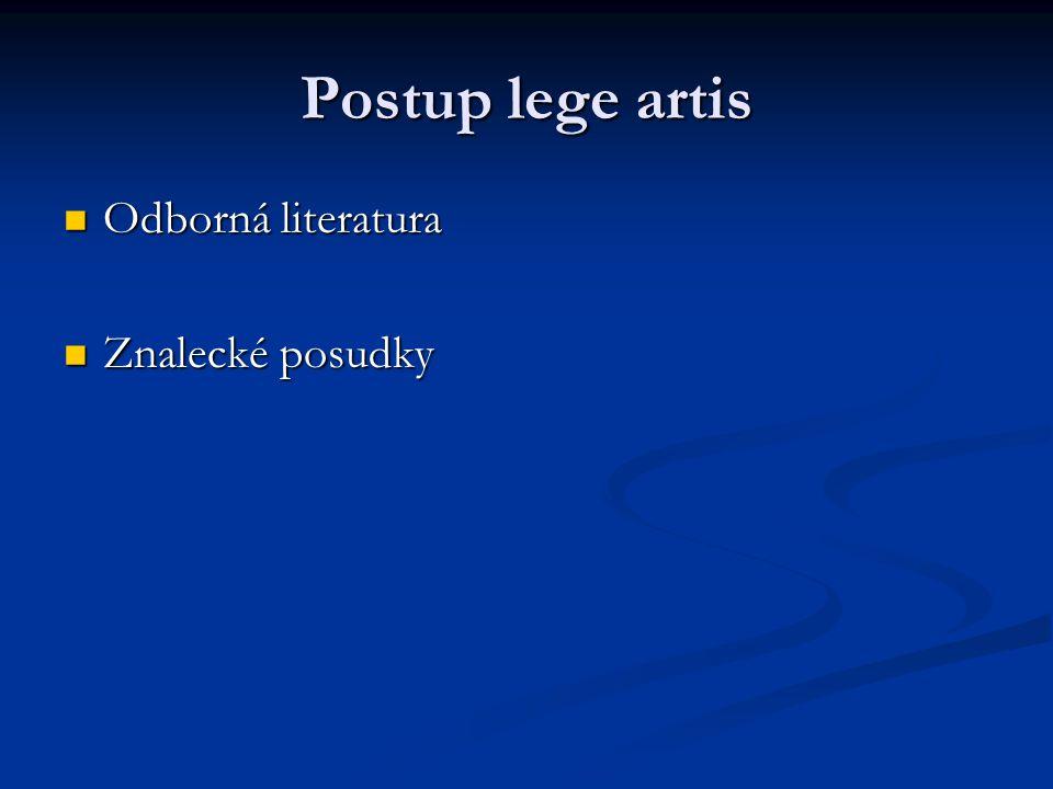 Postup lege artis Odborná literatura Odborná literatura Znalecké posudky Znalecké posudky