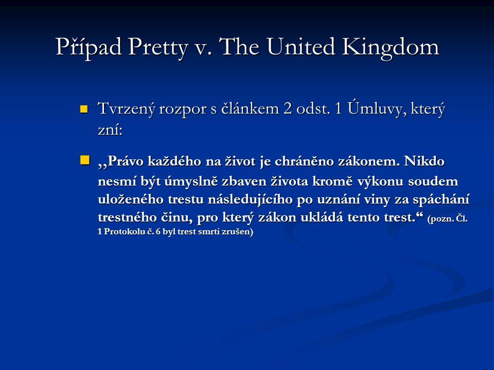 Případ Pretty v.The United Kingdom Tvrzený rozpor s článkem 2 odst.