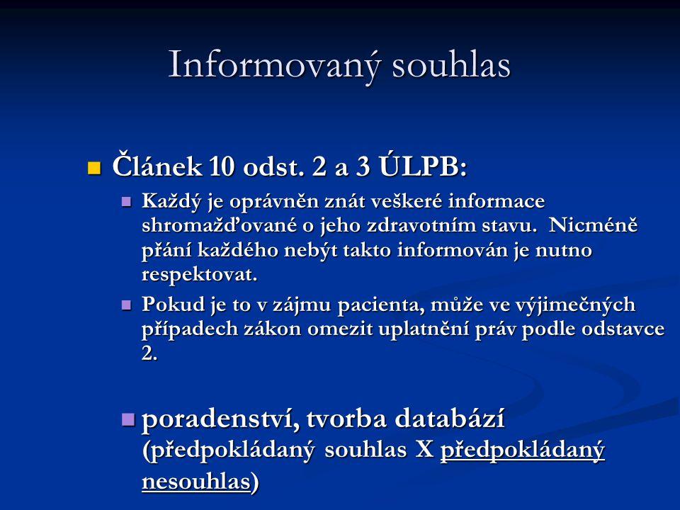 Informovaný souhlas Článek 10 odst.2 a 3 ÚLPB: Článek 10 odst.