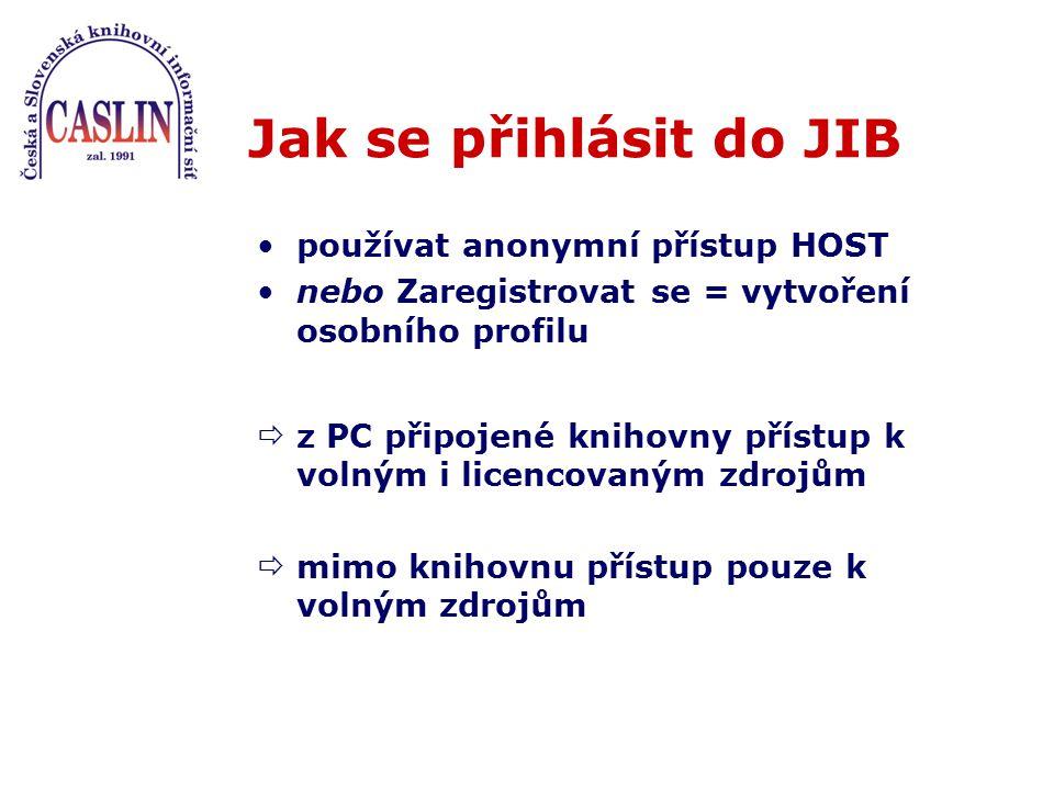 Jak se přihlásit do JIB používat anonymní přístup HOST nebo Zaregistrovat se = vytvoření osobního profilu  z PC připojené knihovny přístup k volným i