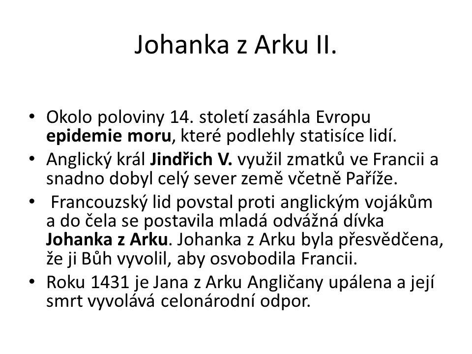 Johanka z Arku II.Okolo poloviny 14.