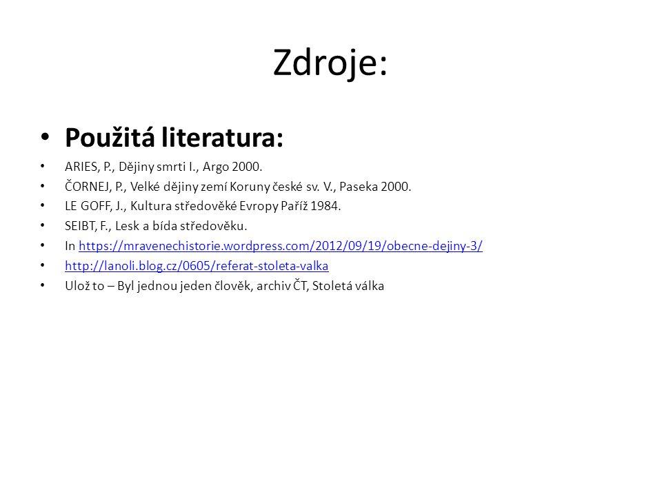 Zdroje: Použitá literatura: ARIES, P., Dějiny smrti I., Argo 2000.