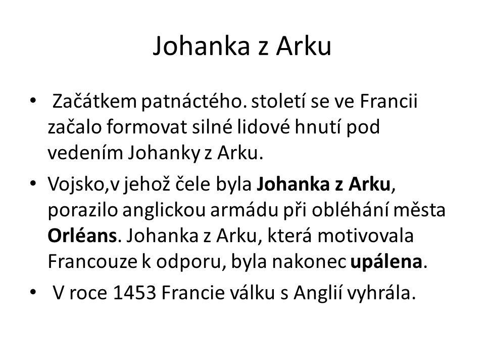 Johanka z Arku Začátkem patnáctého.