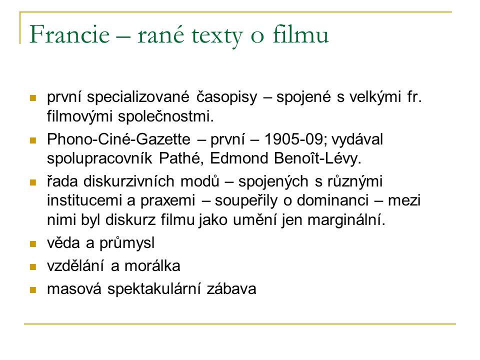 Francie – rané texty o filmu první specializované časopisy – spojené s velkými fr. filmovými společnostmi. Phono-Ciné-Gazette – první – 1905-09; vydáv