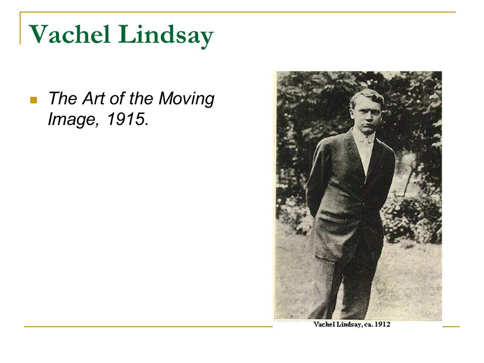 Vachel Lindsay The Art of the Moving Image, 1915.