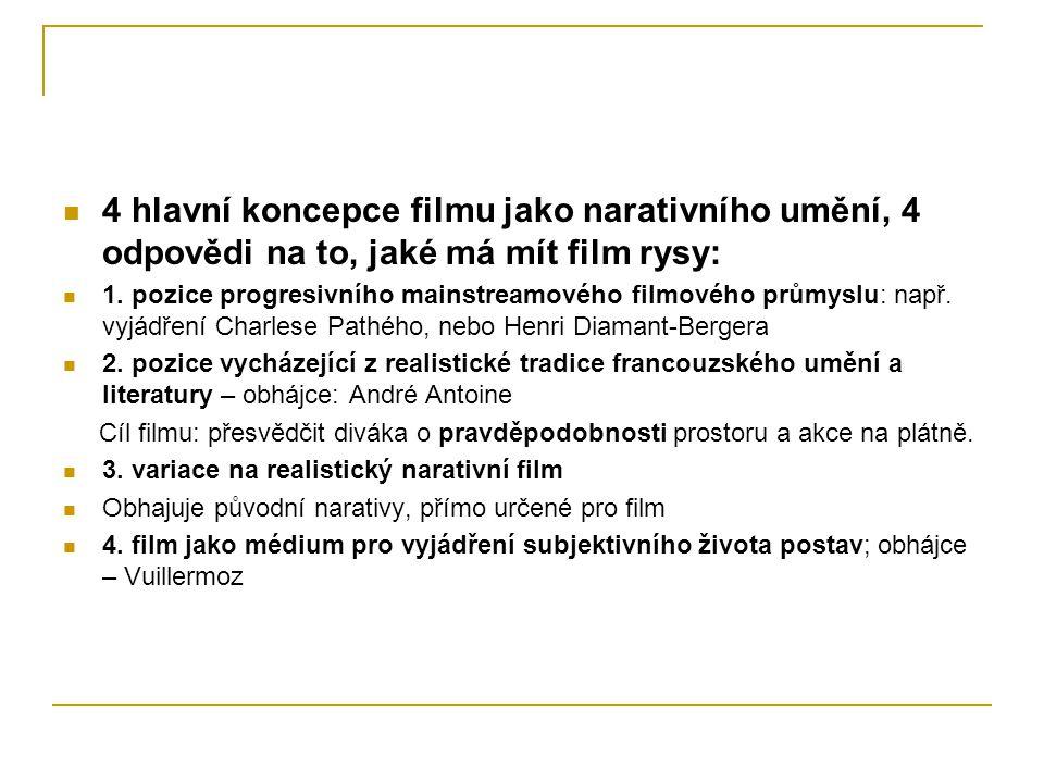 4 hlavní koncepce filmu jako narativního umění, 4 odpovědi na to, jaké má mít film rysy: 1. pozice progresivního mainstreamového filmového průmyslu: n