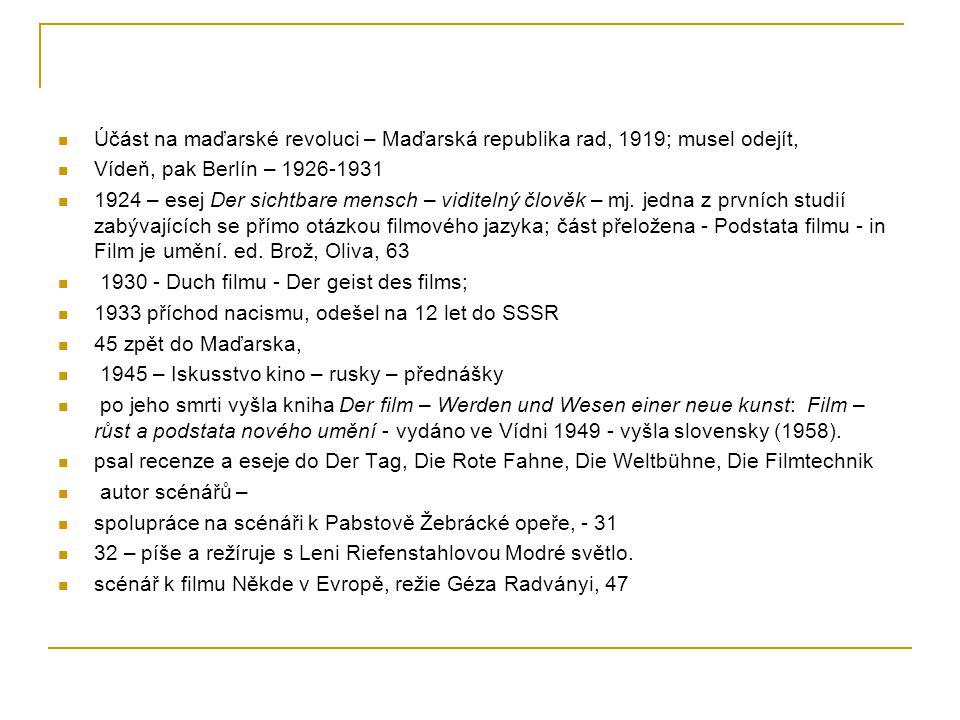 Účást na maďarské revoluci – Maďarská republika rad, 1919; musel odejít, Vídeň, pak Berlín – 1926-1931 1924 – esej Der sichtbare mensch – viditelný čl