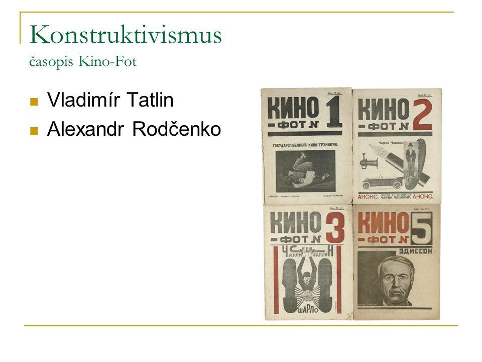 Konstruktivismus časopis Kino-Fot Vladimír Tatlin Alexandr Rodčenko