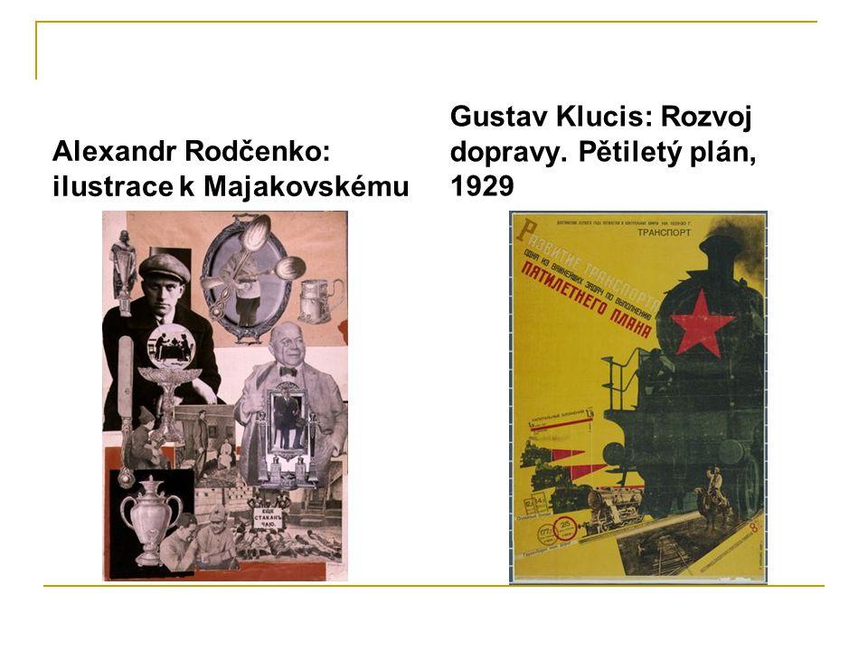 Alexandr Rodčenko: ilustrace k Majakovskému Gustav Klucis: Rozvoj dopravy. Pětiletý plán, 1929
