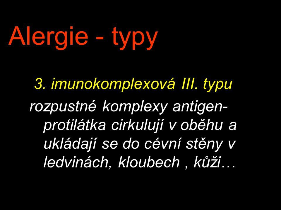 Alergie - typy 4.pozdní přecitlivělost IV.