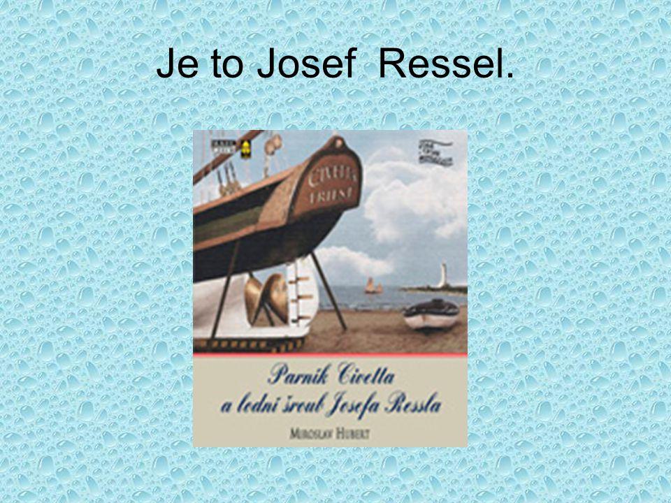 Je to Josef Ressel.