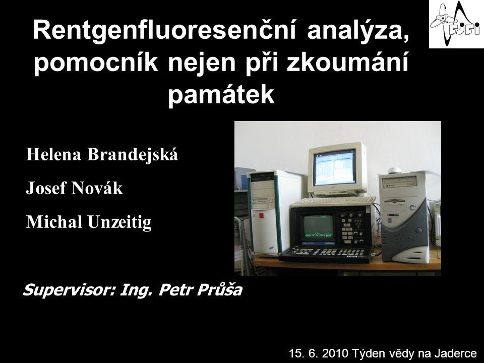 Helena Brandejská Josef Novák Michal Unzeitig Supervisor: Ing.