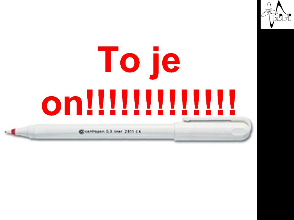 To je on!!!!!!!!!!!!! To je on!!!!!!!!!!!!! To je on!!!!!!!!!!!!!