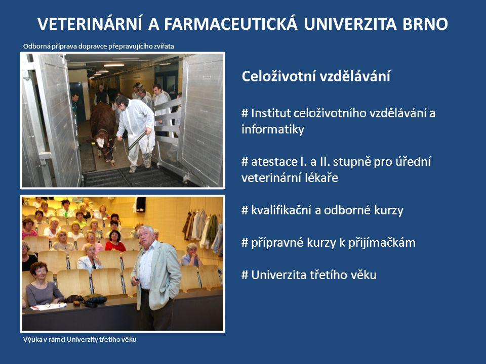 VETERINÁRNÍ A FARMACEUTICKÁ UNIVERZITA BRNO Celoživotní vzdělávání # Institut celoživotního vzdělávání a informatiky # atestace I.