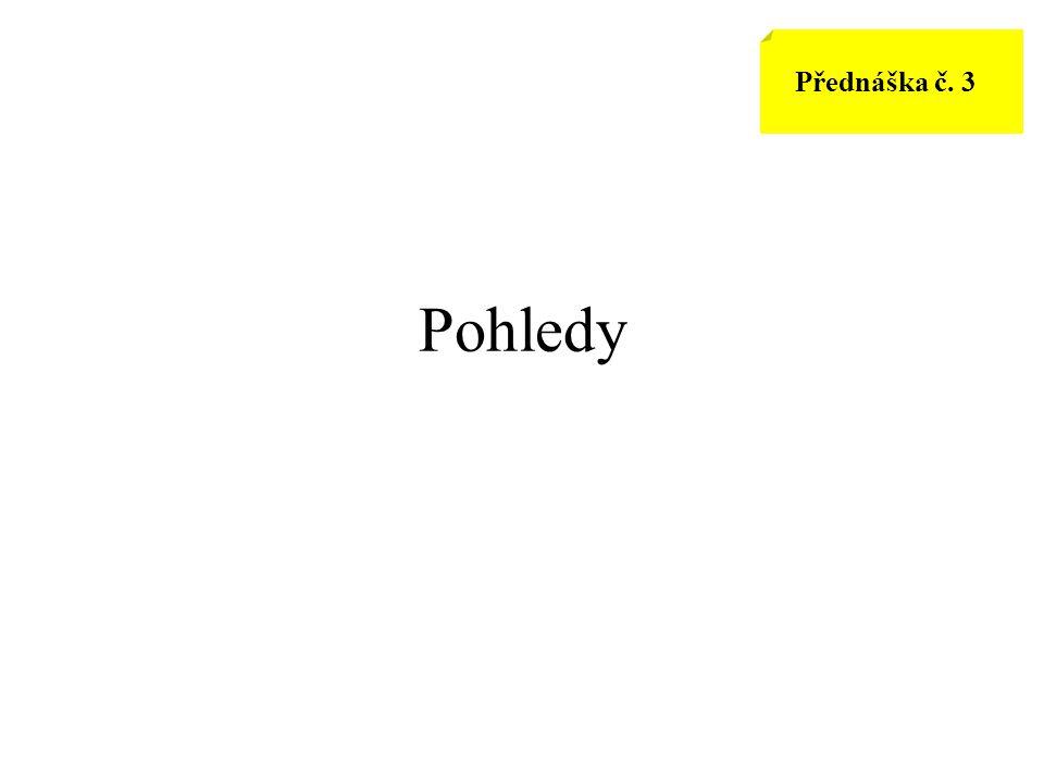 Pohledy Přednáška č. 3