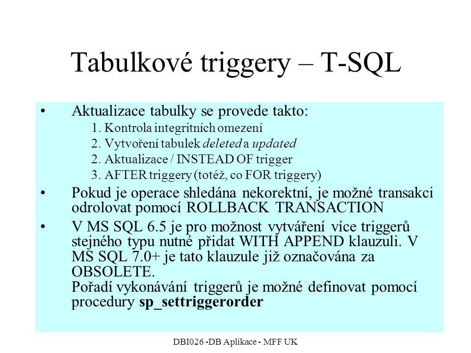 DBI026 -DB Aplikace - MFF UK Tabulkové triggery – T-SQL Aktualizace tabulky se provede takto: 1.