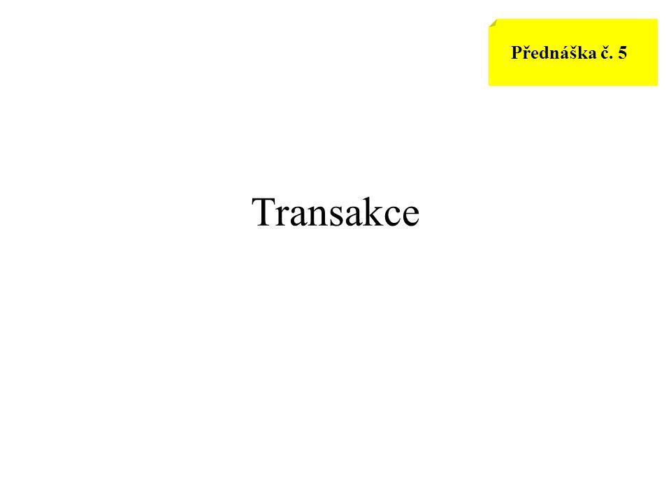 Transakce Přednáška č. 5