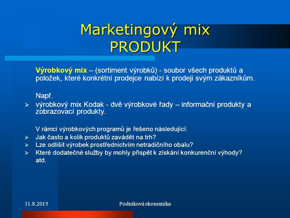 11.8.2015Podniková ekonomika Marketingový mix PRODUKT Výrobkový mix – (sortiment výrobků) - soubor všech produktů a položek, které konkrétní prodejce