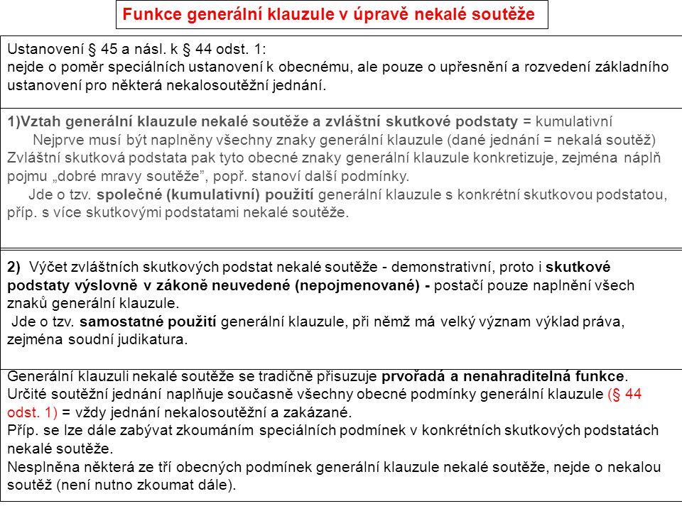 Funkce generální klauzule v úpravě nekalé soutěže Ustanovení § 45 a násl.