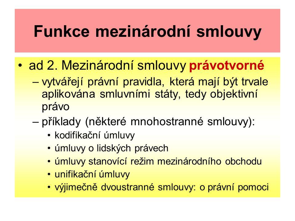 Funkce mezinárodní smlouvy ad 2.