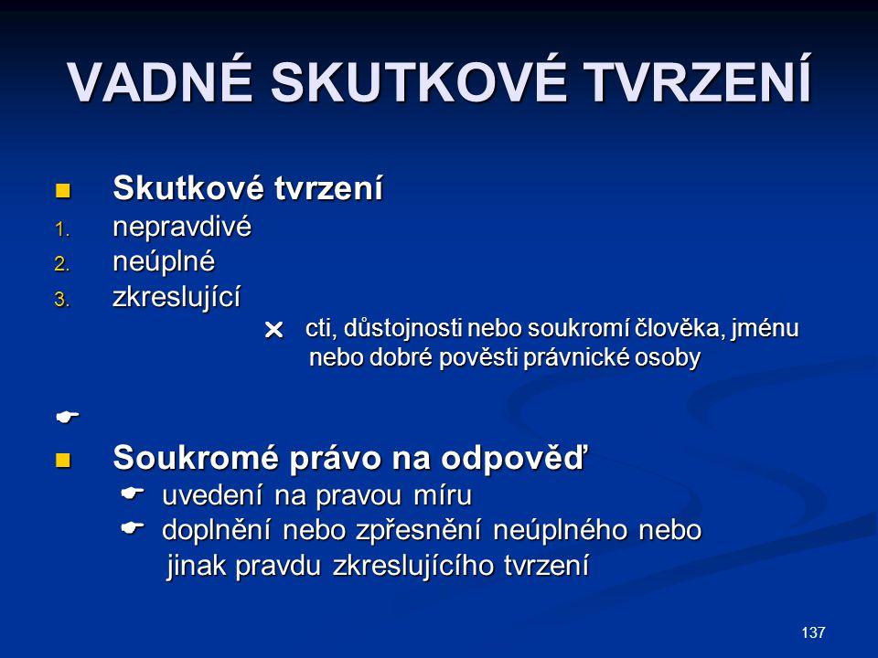 137 VADNÉ SKUTKOVÉ TVRZENÍ Skutkové tvrzení Skutkové tvrzení 1.