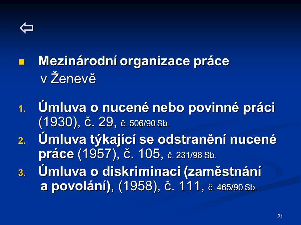 21  Mezinárodní organizace práce Mezinárodní organizace práce v Ženevě v Ženevě 1.