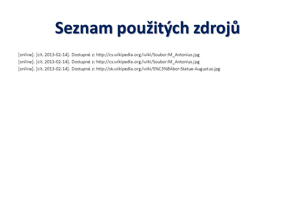 Seznam použitých zdrojů [online].[cit. 2013-02-14].