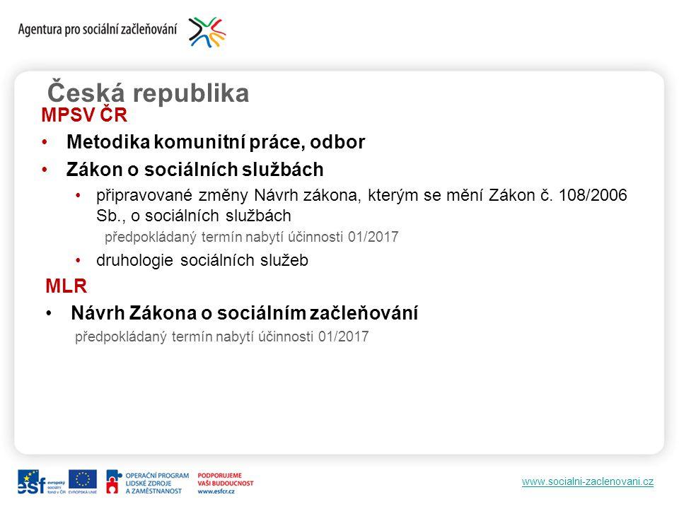 www.socialni-zaclenovani.cz Česká republika MPSV ČR Metodika komunitní práce, odbor Zákon o sociálních službách připravované změny Návrh zákona, který