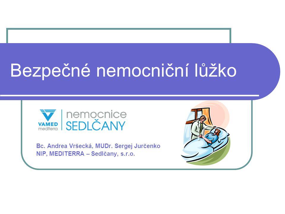 Bezpečné nemocniční lůžko Bc. Andrea Vršecká, MUDr. Sergej Jurčenko NIP, MEDITERRA – Sedlčany, s.r.o.