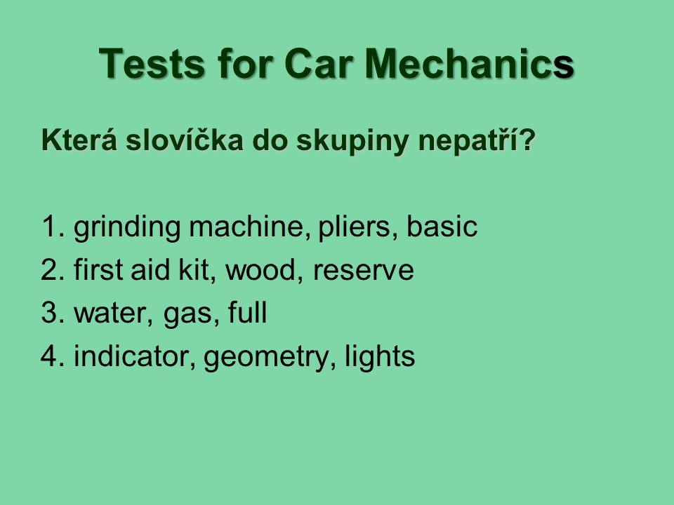 Tests for Car Mechanics Která slovíčka do skupiny nepatří.