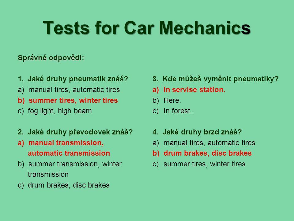 Tests for Car Mechanics Správné odpovědi: 1. Jaké druhy pneumatik znáš.