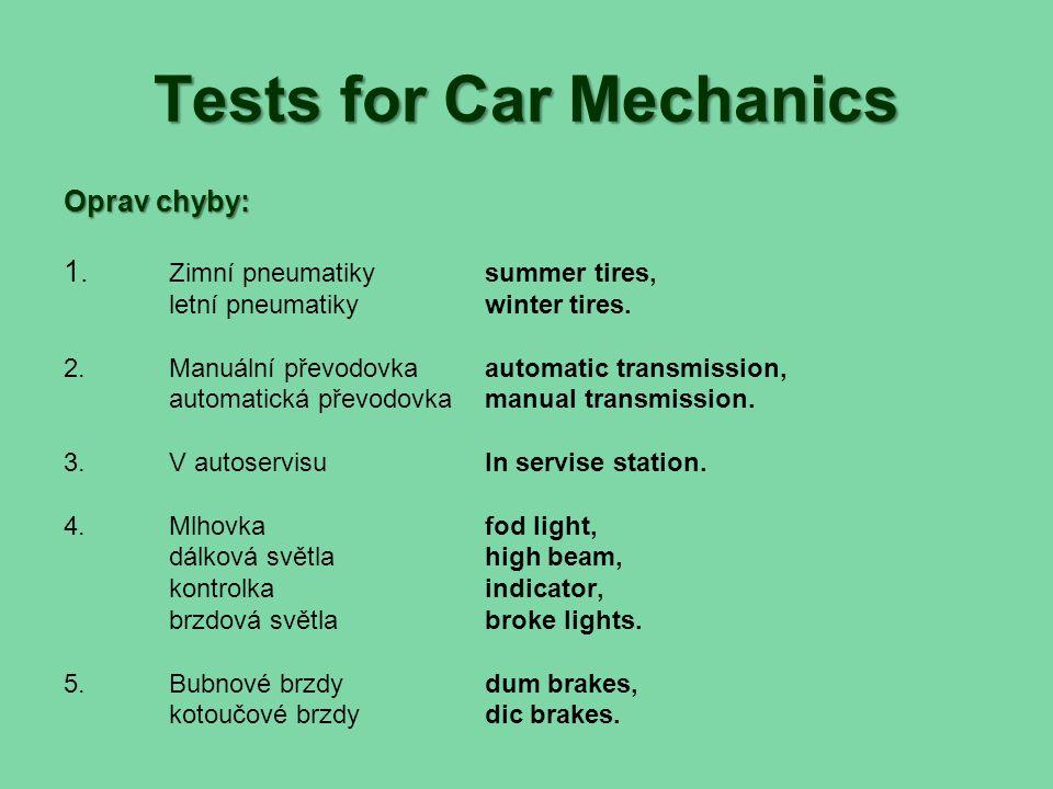 Tests for Car Mechanics Správné řešení: 1.