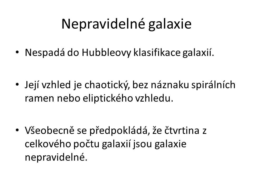 Nepravidelné galaxie Nespadá do Hubbleovy klasifikace galaxií.