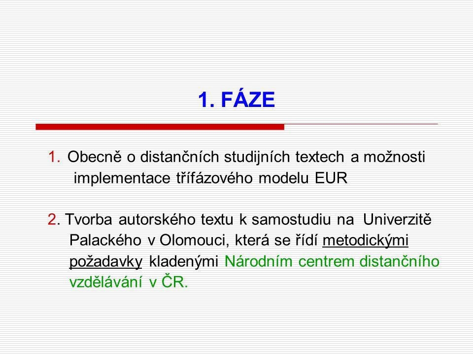 1. FÁZE 1.Obecně o distančních studijních textech a možnosti implementace třífázového modelu EUR 2.