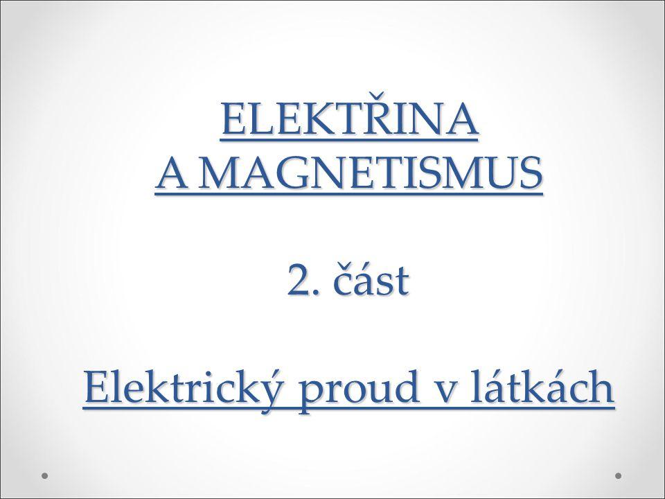 2.téma: Elektrický odpor a Ohmův zákon