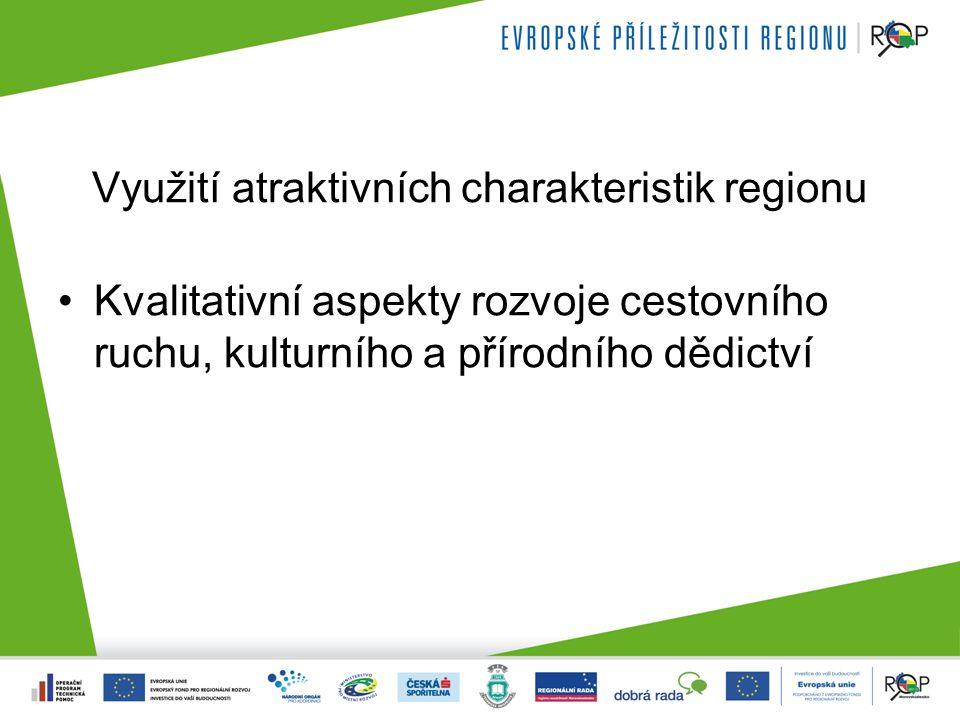 Využití atraktivních charakteristik regionu Kvalitativní aspekty rozvoje cestovního ruchu, kulturního a přírodního dědictví