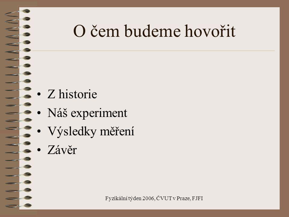 Fyzikální týden 2006, ČVUT v Praze, FJFI Cavendishův experiment J.Macháček - Gymnázium Jeseník J.Nowaková - Gymnázium Třinec Z.Mouchová - Gymnázium Vá