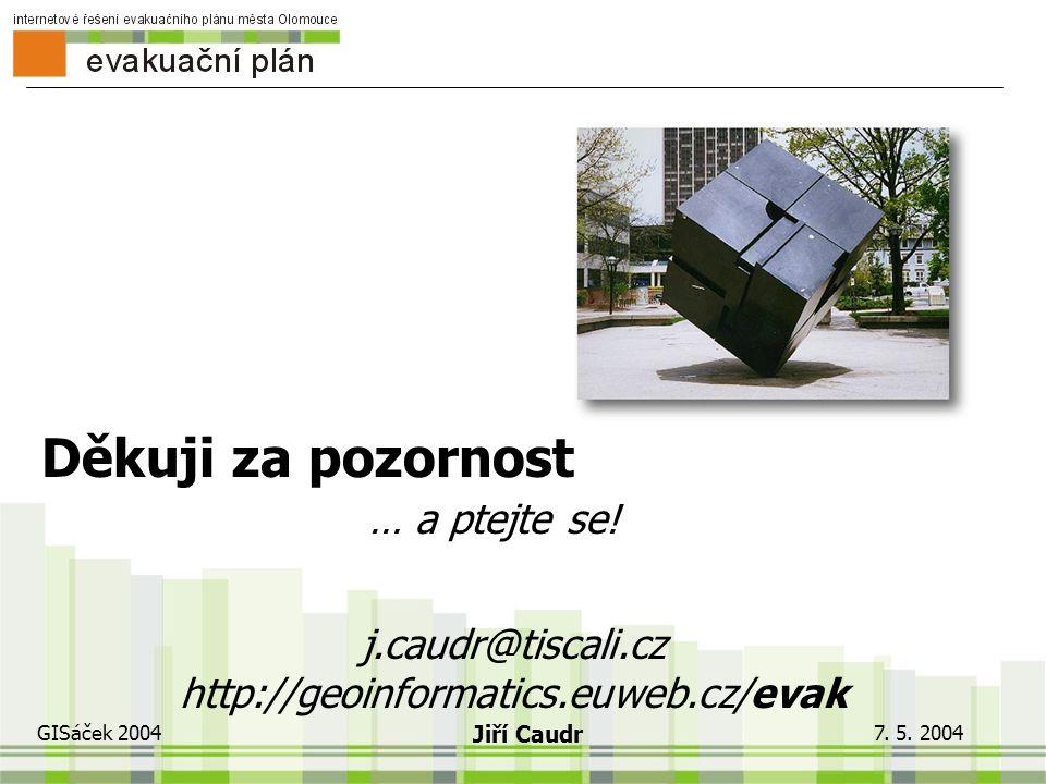7. 5. 2004 GISáček 2004 Jiří Caudr Ukázky