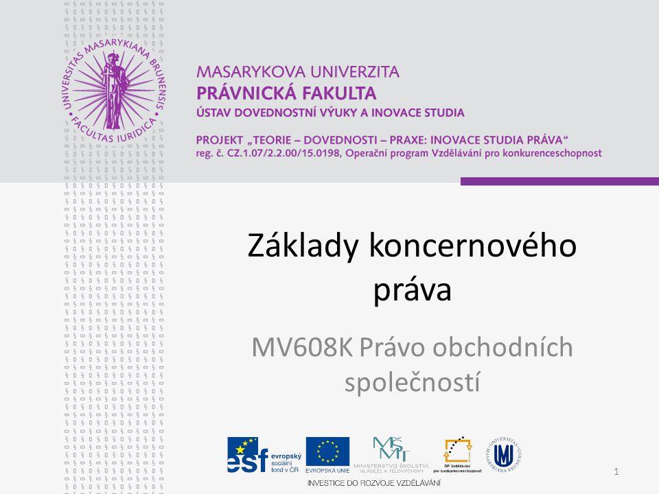 Základy koncernového práva MV608K Právo obchodních společností 1