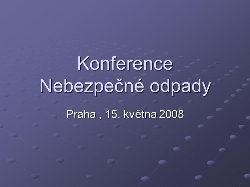 Konference Nebezpečné odpady Praha, 15. května 2008