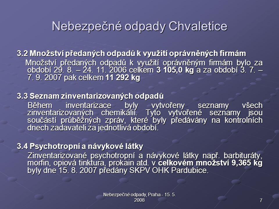7 Nebezpečné odpady, Praha - 15. 5. 2008 Nebezpečné odpady Chvaletice 3.2 Množství předaných odpadů k využití oprávněných firmám Množství předaných od