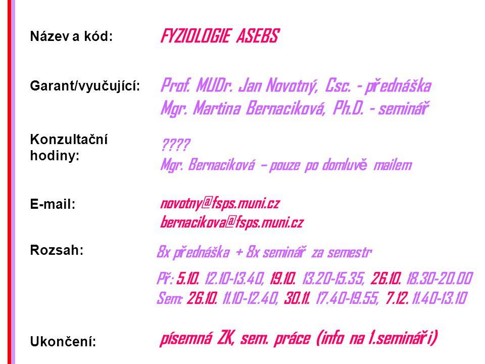 Název a kód: FYZIOLOGIE ASEBS Rozsah: Konzultační hodiny: Ukončení: .