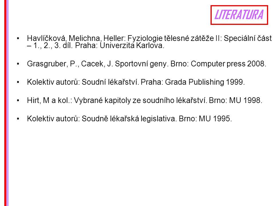 LITERATURA Havlíčková, Melichna, Heller: Fyziologie tělesné zátěže II: Speciální část – 1., 2., 3.