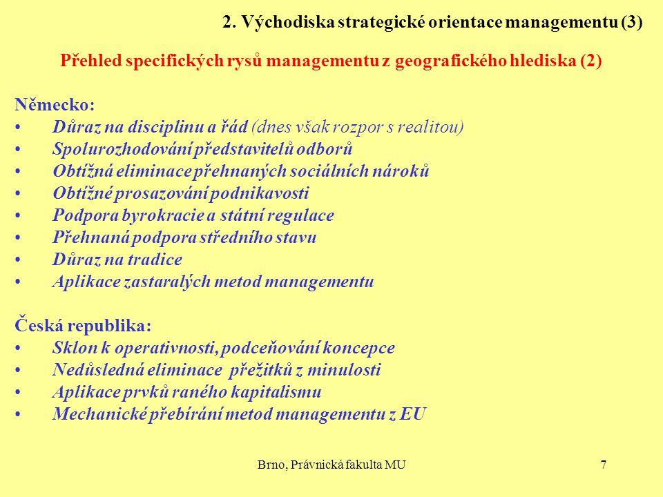 Brno, Právnická fakulta MU7 2. Východiska strategické orientace managementu (3) Přehled specifických rysů managementu z geografického hlediska (2) Něm
