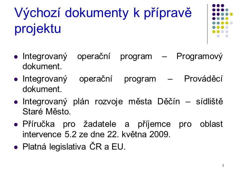 3 Výchozí dokumenty k přípravě projektu Integrovaný operační program – Programový dokument.