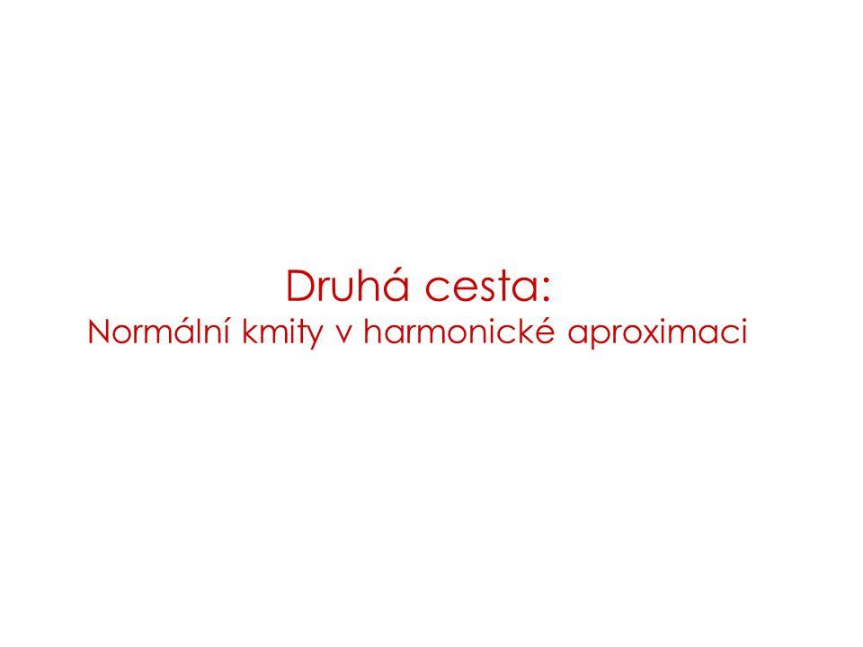 Druhá cesta: Normální kmity v harmonické aproximaci