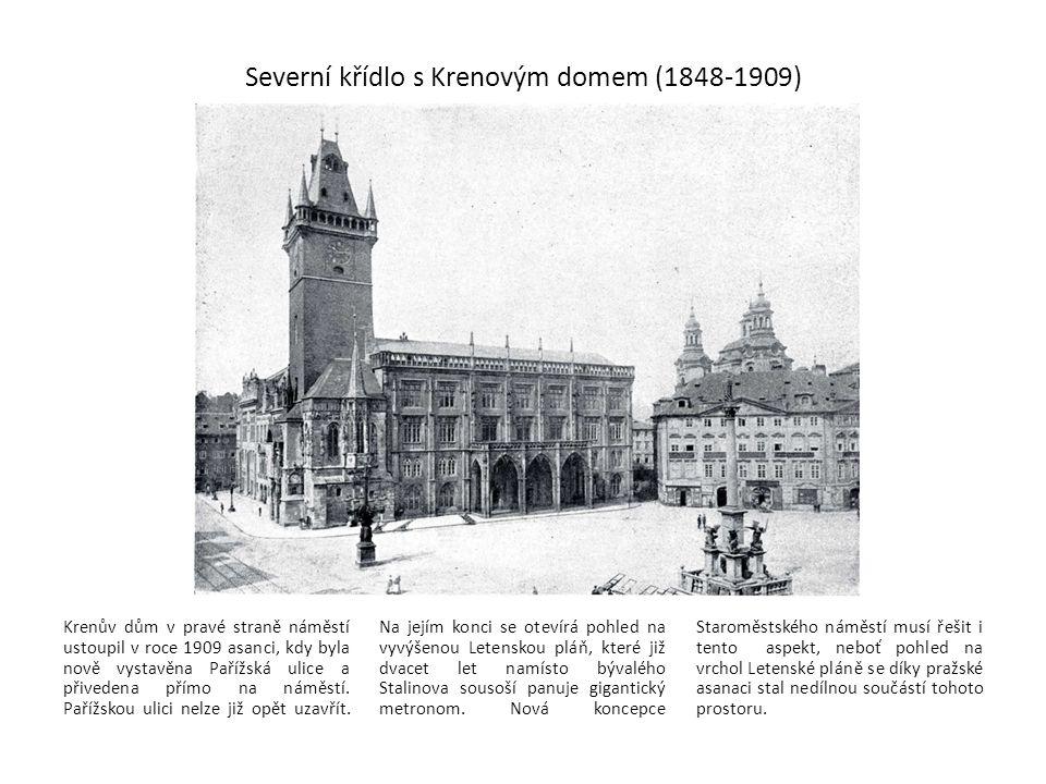 Krenův dům v pravé straně náměstí ustoupil v roce 1909 asanci, kdy byla nově vystavěna Pařížská ulice a přivedena přímo na náměstí. Pařížskou ulici ne